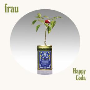 FRAU // 'HAPPY CODA'