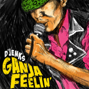 D'JENK // GANJA FEELIN' NEW SINGLE RELEASE
