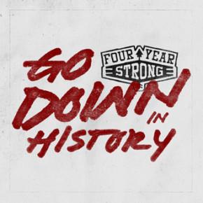 FOUR YEAR STRONG // 'GO DOWN IN HISTORY TOUR' AJANG KENALKAN ALBUM TERBARU