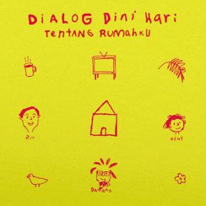 """RILIS ALBUM """"TENTANG RUMAHKU"""" // DIALOG DINI HARI"""