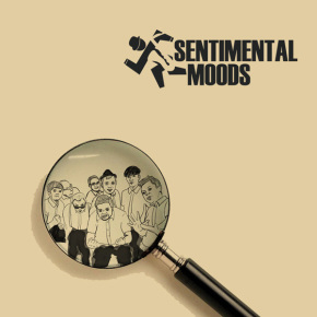 BAND REVIEW // SENTIMENTAL MOODS