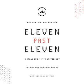 ELEVEN PAST ELEVEN // SCREAMOUS RAYAKAN HARI JADI KE 11