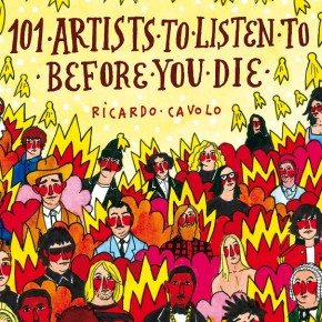 RICARDO CAVOLO //  101 ARTISTS TO LISTEN TO BEFORE YOU DIE