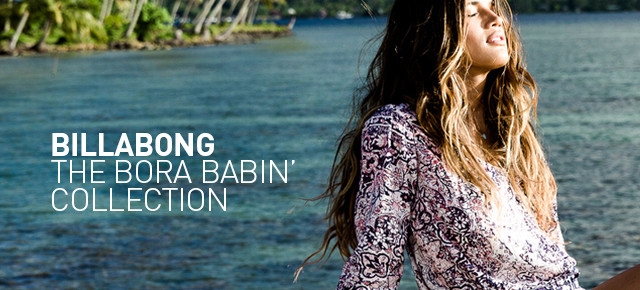 BILLABONG WOMENS // THE BORA BABIN' COLLECTION