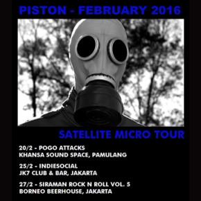 "PISTON // MENGGELAR ""SATELLITE MICRO TOUR 2016"""