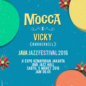 MOCCA // SINGLE KOLABORASI BERSAMA VICKY 'BURGERKILL' DI JAVA JAZZ FESTIVAL 2016