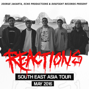 REACTIONS // SOUTH EAST ASIA TOUR 2016
