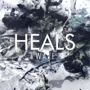 "HEALS // SINGLE RELEASE ""WAVE"""
