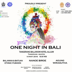 ONE NIGHT IN BALI // MUSIC, DANCE AND CULINARY TREATS FROM BALI PRESENTED IN TANGGERANG, WEST JAVA