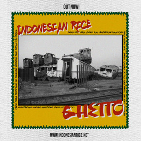 "INDONESIAN RICE // SINGLE RELEASE ""GHETTO"""