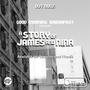 "GOOD MORNING BREAKFAST // RILIS EP ""A STORY OF JAMES AND NINA"""