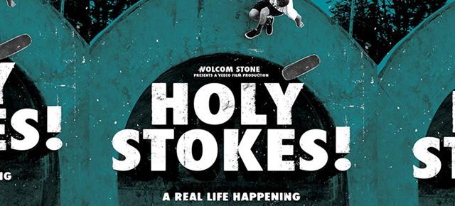 VOLCOM // HOLY STOKES