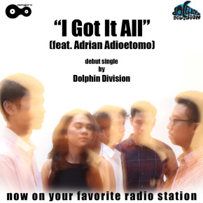 DOLPHIN DIVISION // I GOT IT ALL FEAT ADRIAN ADIOETOMO