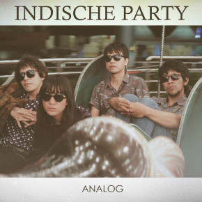 "INDISCHE PARTY //  ""ANALOG"" ALBUM RELEASE"
