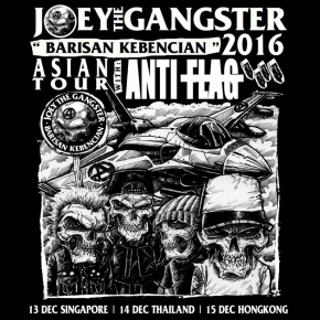 "JOEY THE GANGSTER // ""BARISAN KEBENCIAN"" ASIAN TOUR 2016"