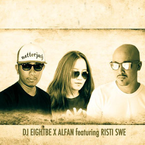"DJ EIGHTBE X ALFAN FEAT RISTI SWE // ""IF YOU"" SINGLE RELEASE"