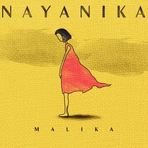 NAYANIKA // 'MALIKA' SINGLE RELEASE
