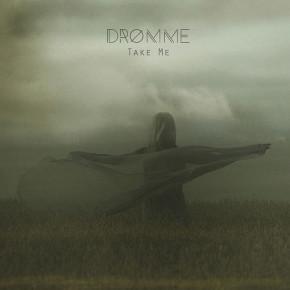 """DROMME // """"TAKE ME"""" SINGLE RELEASE"""