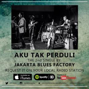 """JAKARTA BLUES FACTORY // """"AKU TAK PEDULI"""" SINGLE RELEASE"""