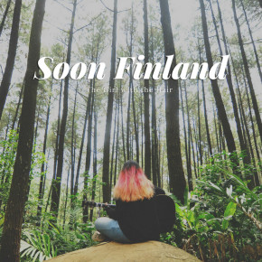 """THE GIRL WITH THE HAIR // """"SOON FINDLAND"""" SINGLE RELEASE"""