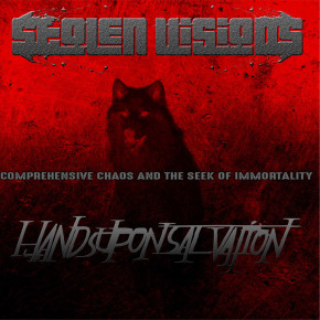 "STOLEN VISIONS X HANDS UPON SALVATION // ""COMPREHENSIVE CHAOS AND THE SEEK OF IMMORTALITY"" SPLIT RELEASE"