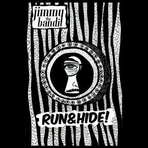 JIMMY THE BANDIT // 'RUN & HIDE' SINGLE RELEASE