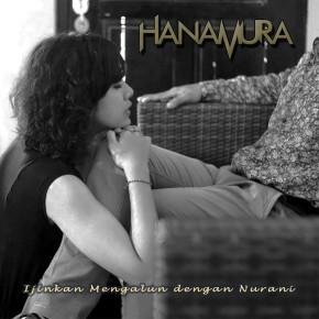 HANAMURA // 'IJINKAN MENGALUN DENGAN NURANI' SINGLE RELEASE