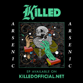 "KILLED // ""ARSENIC"" EP RELEASE"