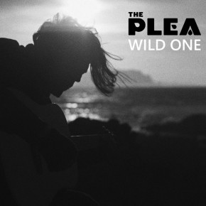 "THE PLEA // ""WILD ONE"" SINGLE RELEASE"