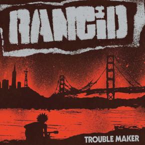 ALBUM REVIEW // RANCID - TROUBLE MAKER