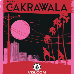 VOLCOM PRESENTS : RABA CAKRAWALA