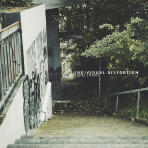 INDIVIDUAL DISTORTION // 'IRRELEVANT' ALBUM RELEASE