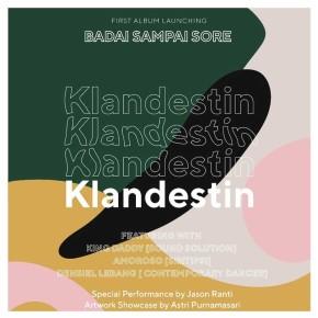 BADAI SAMPAI SORE MERILIS ALBUM TERBARUNYA YANG BERTAJUK 'KLANDESTIN', DENGAN SATU SINGLE 'MATA SERIGALA'
