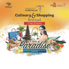 A TASTE OF PARADISE IN WONDERFUL INDONESIA CULINARY & SHOPPING FESTIVAL AT LEVEL 21 MALL
