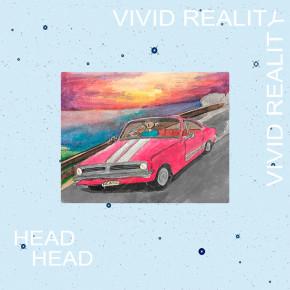 HEAD-HEAD 'VIVID REALITY' // SINGLE RELEASE