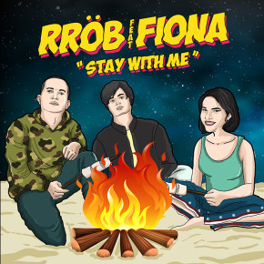 "RROB FEAT FIONA ""STAY WITH ME"" // SINGLE RELEASE"