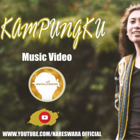 NARESWARA 'KAMPUNG KU' // VIDEO RELEASE