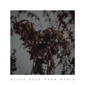 HOPE, LANGKAH AWAL BLACK ROSE FROM MARIA // SINGLE RELEASE
