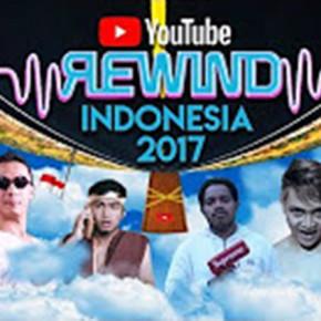 YUK TONTON BERBAGAI YOUTUBE REWIND DARI INDONESIA TAHUN 2017 INI