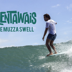 "THE MENTAWAIS LEPAS VIDEO MUSIK DARI SINGLE TERBARU ""THE MUZZA SWELL"""