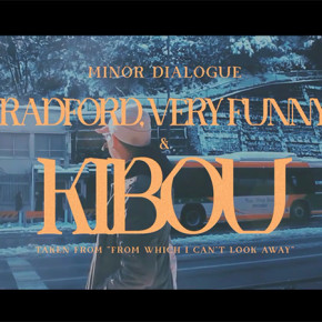 VIDEO KLIP 'RADFORD, VERY FUNNY' DAN 'KIBOU', TUMPAHAN KEGELISAHAN MELANKOLIS MINOR DIALOGUE
