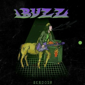 "BUZZ ""BERDOSA"" // SINGLE RELEASE"