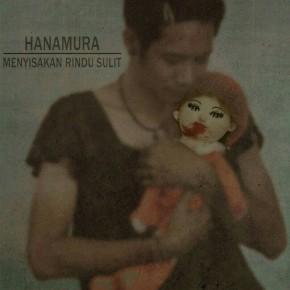 """HANAMURA """"MENYISAKAN RINDU SULIT"""" // SINGLE RELEASE"""