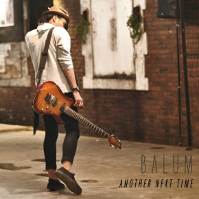 "BALUM ""ANOTHER NEXT TIME"" // SINGLE REELASE"