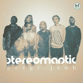 "STEREOMANTIC ""PERGI JAUH"" // SINGLE RELEASE"