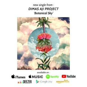"DIMAS AJI PROJECT ""BOTANICAL SKY"" // SINGLE RELEASE"