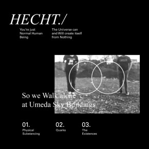 "HECHT // MV ""SO WE WALK ALONE AT UMEDA SKY BUILDINGS"""
