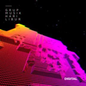 """GRUP MUSIK HARI LIBUR // SINGLE """"DIGITAL"""""""
