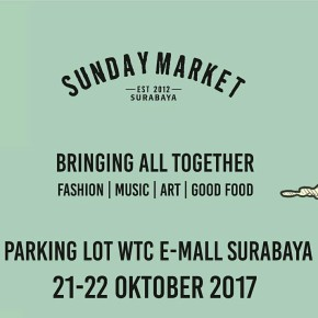 SUNDAY MARKET SURABAYA 2017 // BRINGING ALL TOGETHER