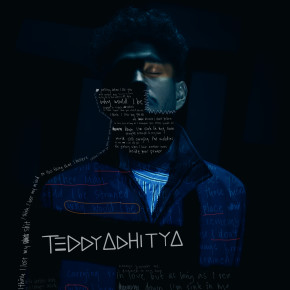 "TEDDY ADHITYA // SINGLE ""WHY WOULD I BE"""